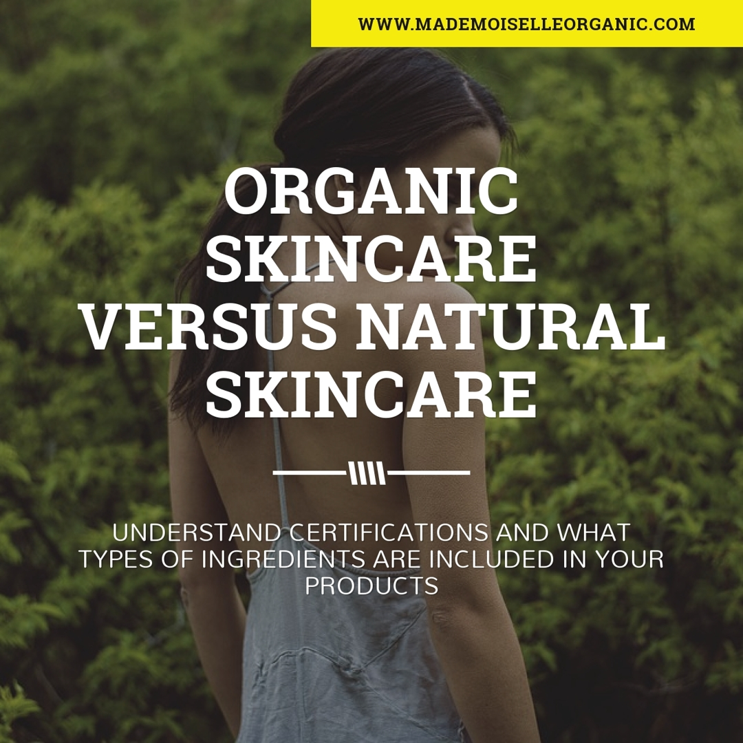 Organic Versus Natural Skincare Ingredients And Certifications