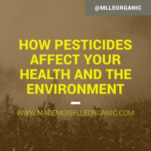 How pesticides affect your health and the environment HOW PESTICIDES AFFECT YOUR HEALTH AND THE ENVIRONMENT