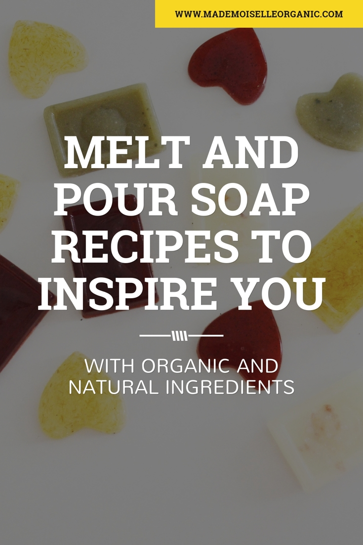 Melt and Pour Soap recipes to inspire you