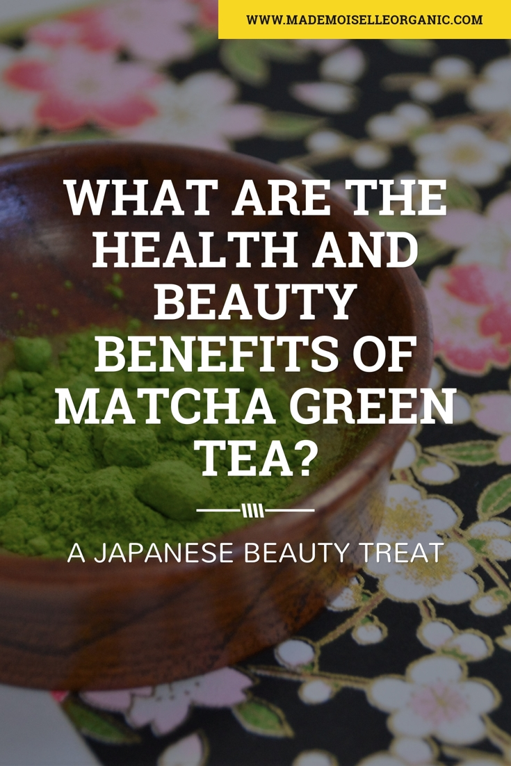 What are the Health and Beauty Benefits of Matcha Green Tea?