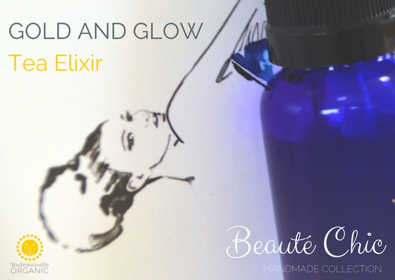 GOLD AND GLOW TEA ELIXIR - Beauté Chic- handmade collection by Mademoiselle Organic
