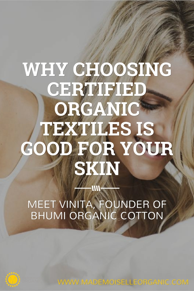 Why choosing Certified Organic Textiles is good for your skin