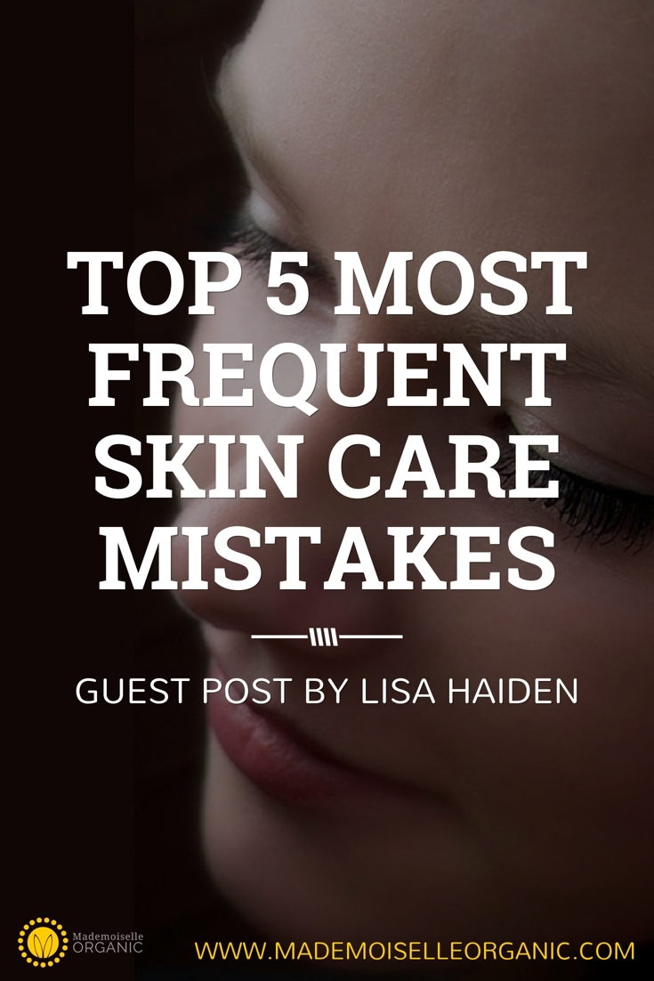 Top 5 Most Frequent Skin Care Mistakes